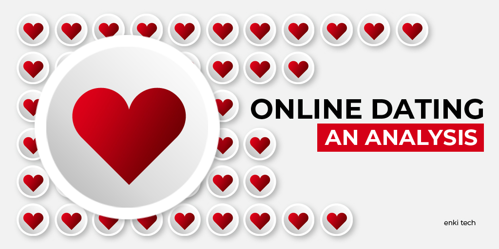 Online Dating: An Analysis