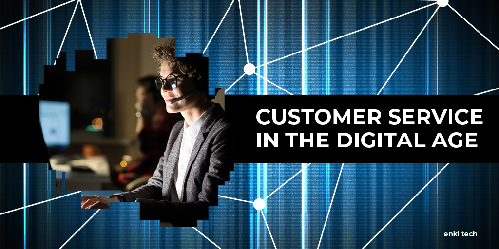 The Transformation of Customer Service in the Digital Age