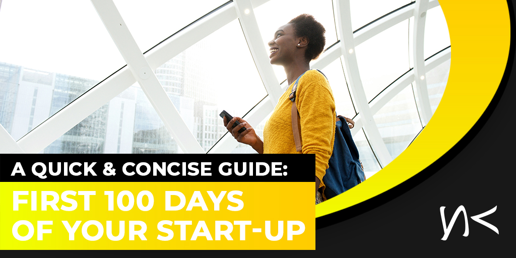 A Quick & Concise Guide: First 100 Days of Your Start-up