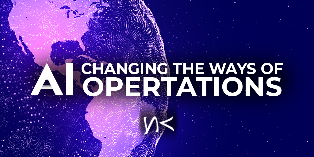 AI: Changing the Ways of Operations
