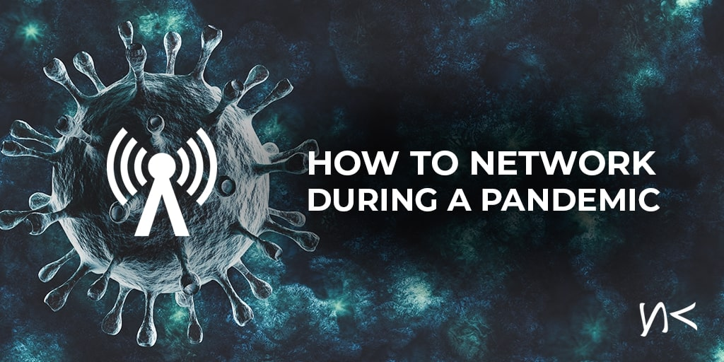 How to Network During a Pandemic
